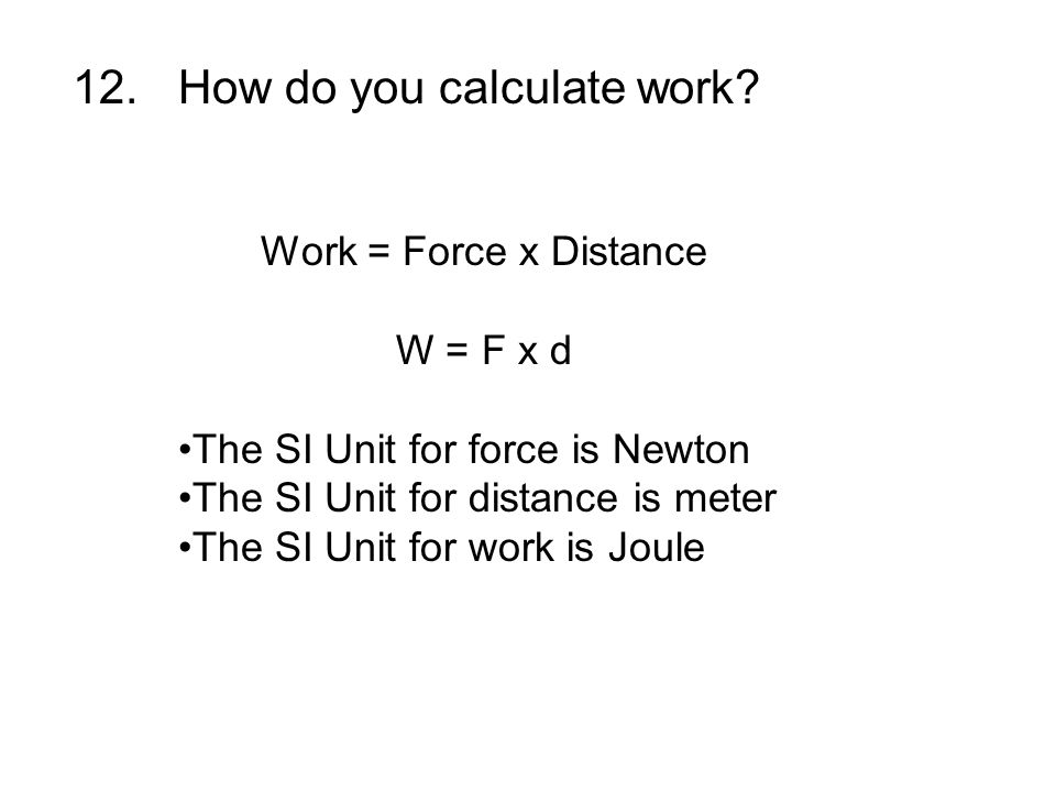 12. How do you calculate work