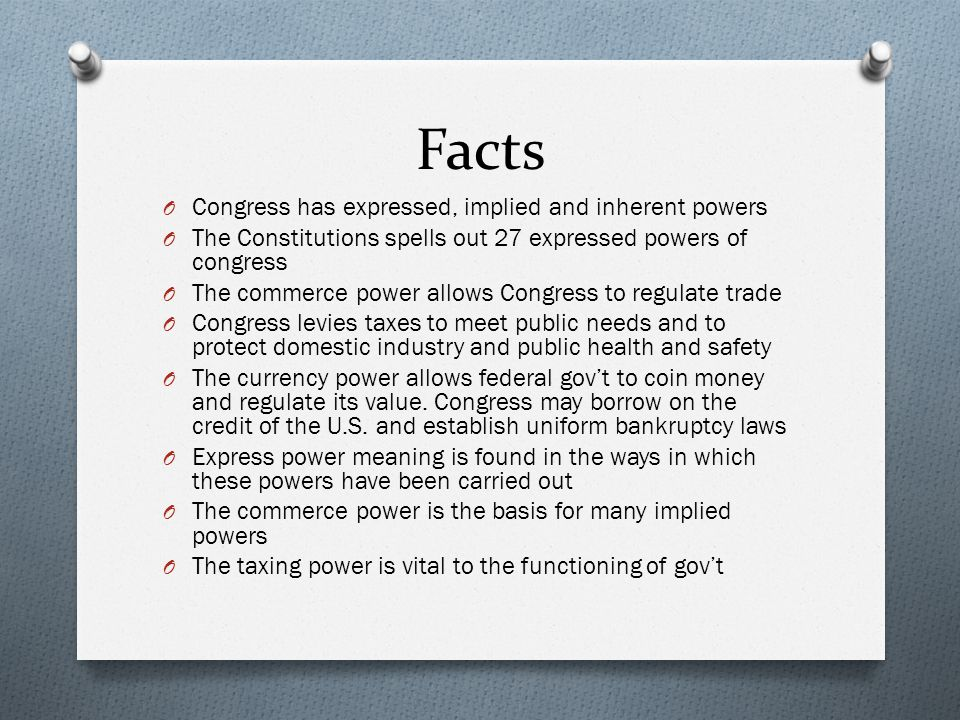 Facts Congress has expressed, implied and inherent powers