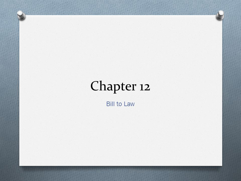Chapter 12 Bill to Law