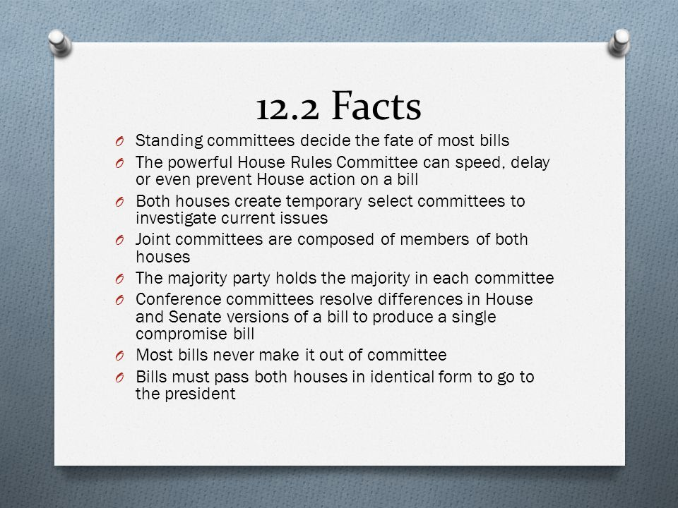 12.2 Facts Standing committees decide the fate of most bills