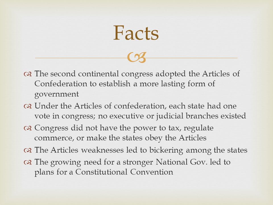 Facts The second continental congress adopted the Articles of Confederation to establish a more lasting form of government.