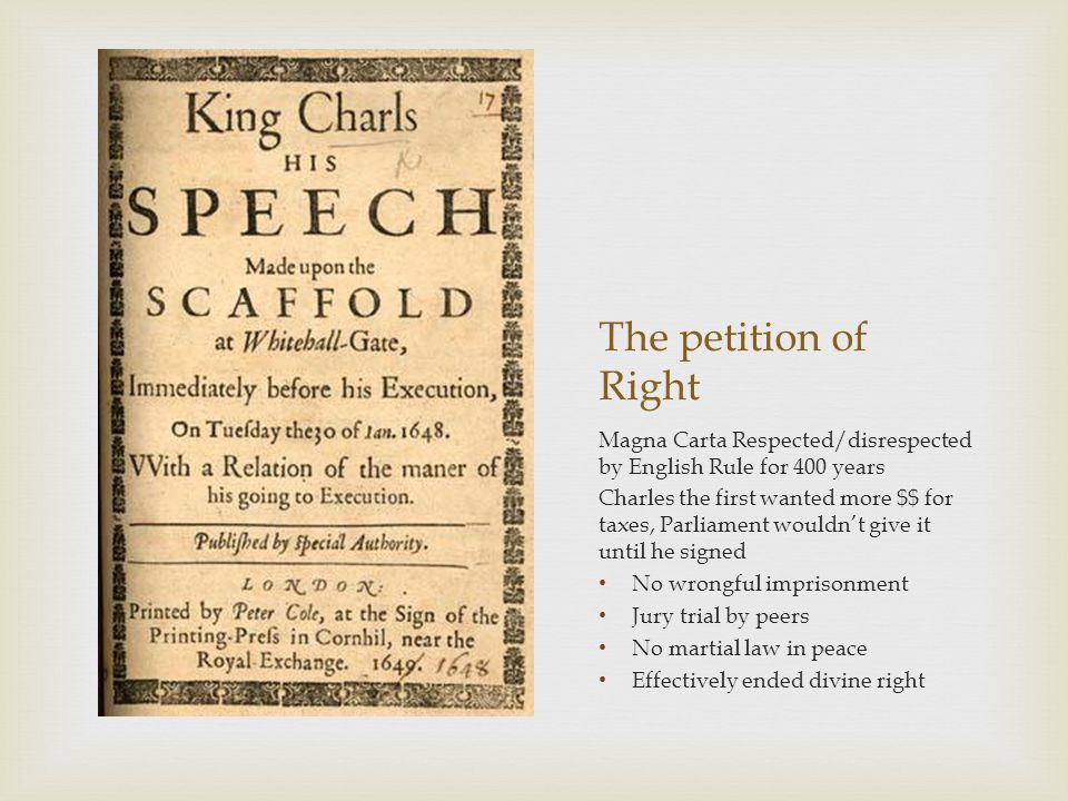 The petition of Right Magna Carta Respected/disrespected by English Rule for 400 years.