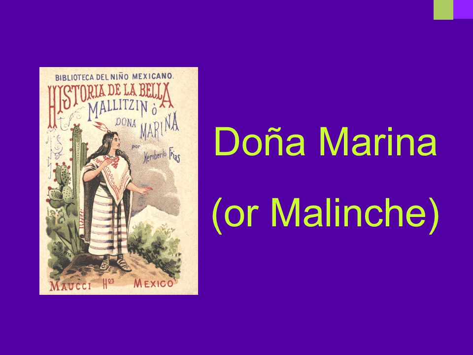 Doña Marina (or Malinche)