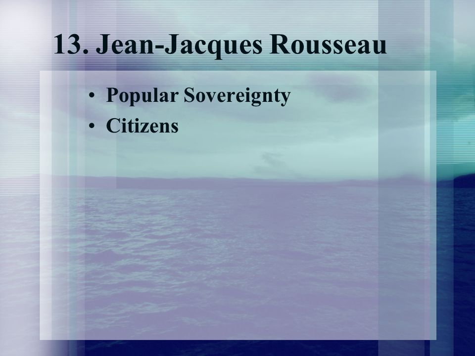 13. Jean-Jacques Rousseau