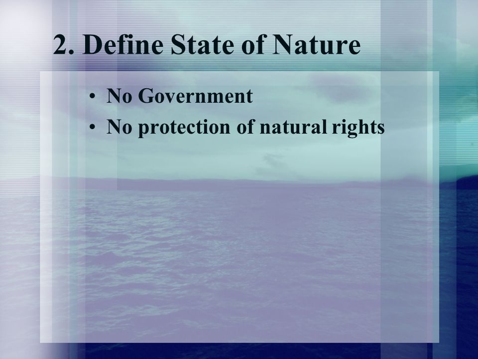 2. Define State of Nature No Government