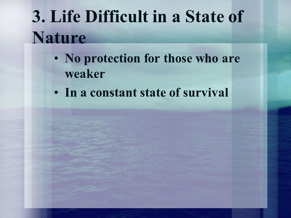 3. Life Difficult in a State of Nature