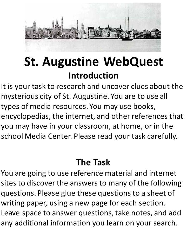 St. Augustine WebQuest Introduction The Task