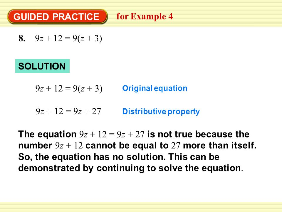 GUIDED PRACTICE for Example 4 8. 9z + 12 = 9(z + 3) SOLUTION