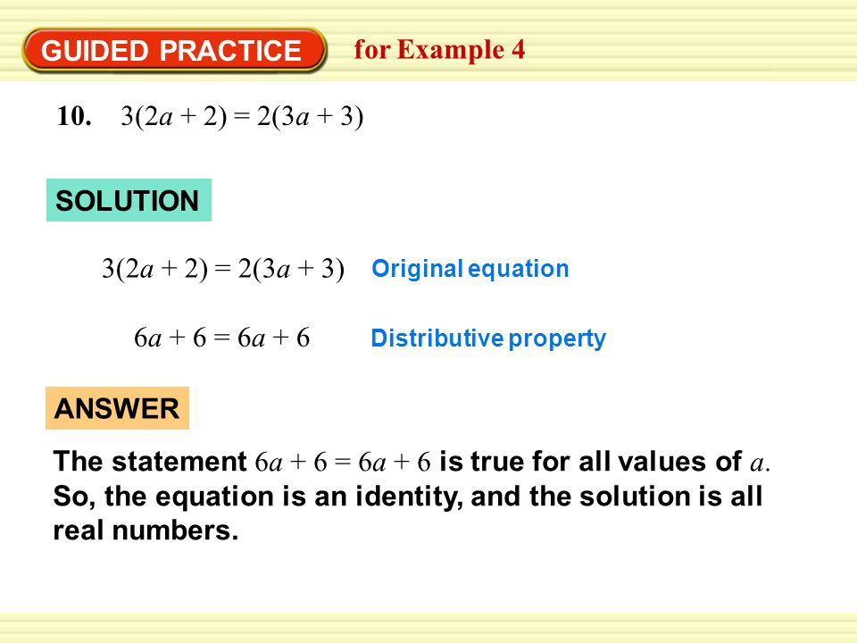GUIDED PRACTICE for Example 4 10. 3(2a + 2) = 2(3a + 3) SOLUTION