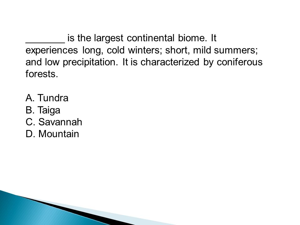 _______ is the largest continental biome