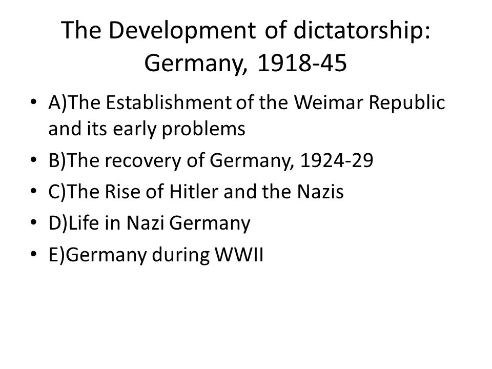 The Development of dictatorship: Germany, 1918-45