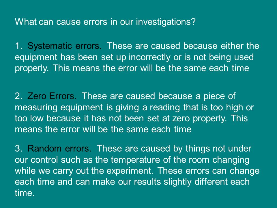 What can cause errors in our investigations