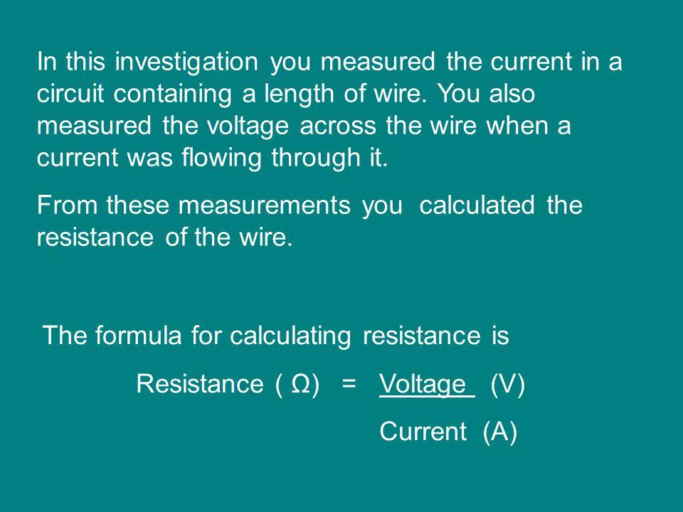 Resistance ( Ω) = Voltage (V)