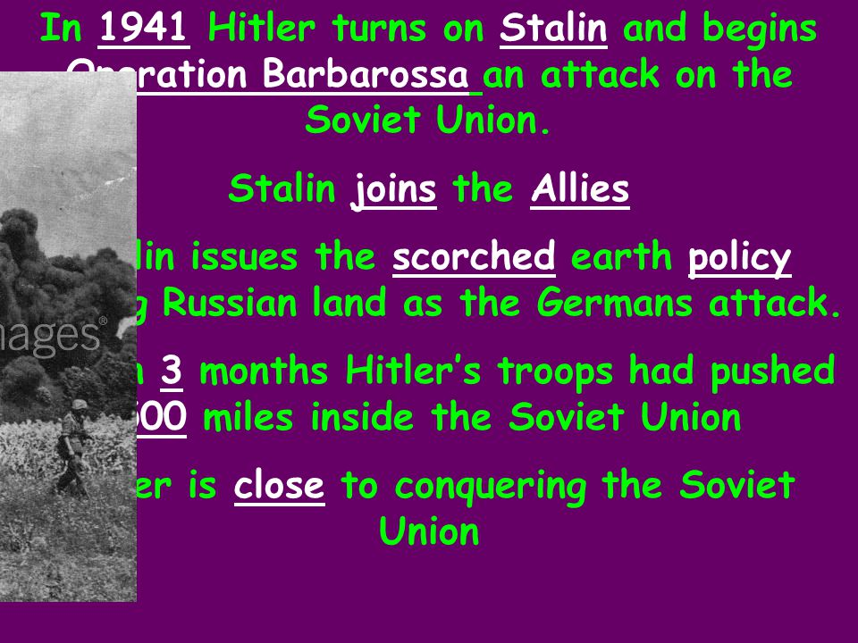 Stalin joins the Allies Hitler is close to conquering the Soviet Union