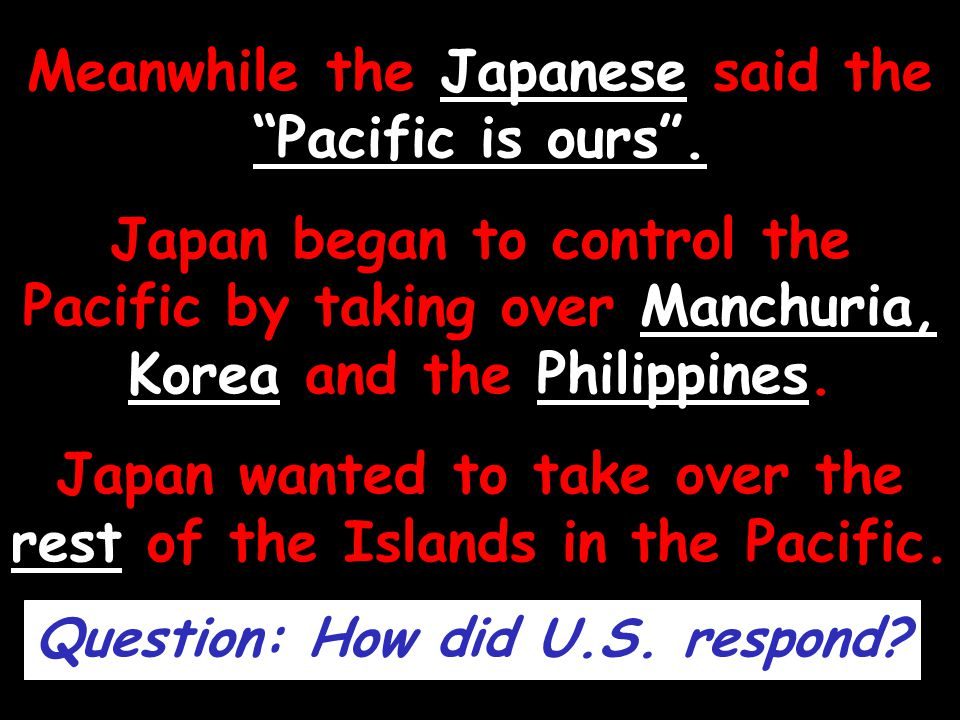 Meanwhile the Japanese said the Pacific is ours .