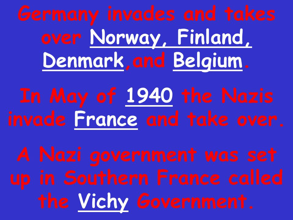 Germany invades and takes over Norway, Finland, Denmark,and Belgium.