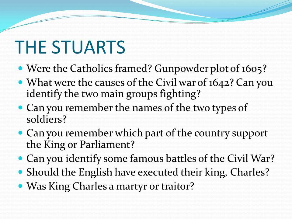 THE STUARTS Were the Catholics framed Gunpowder plot of 1605