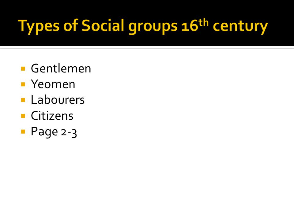 Types of Social groups 16th century