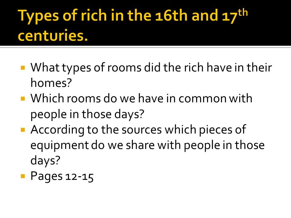 Types of rich in the 16th and 17th centuries.