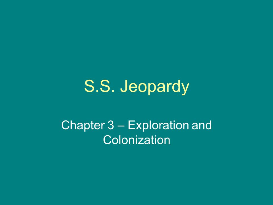 Chapter 3 – Exploration and Colonization