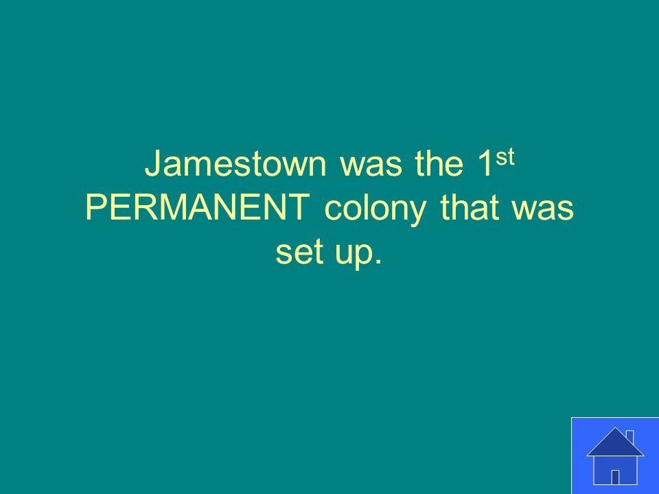 Jamestown was the 1st PERMANENT colony that was set up.