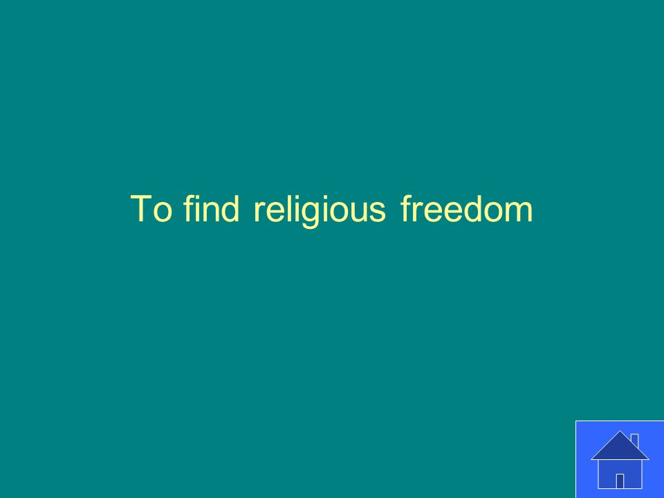 To find religious freedom
