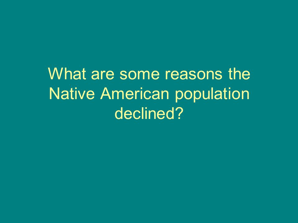 What are some reasons the Native American population declined