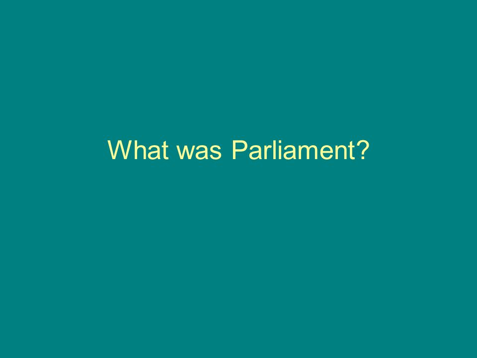 What was Parliament