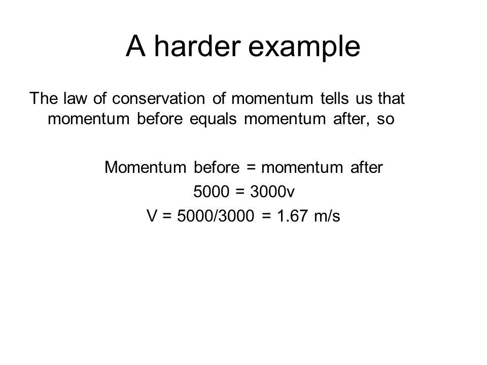 Momentum before = momentum after