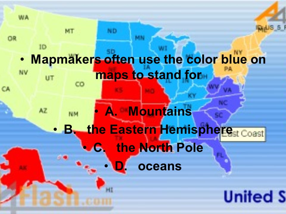 Mapmakers often use the color blue on maps to stand for