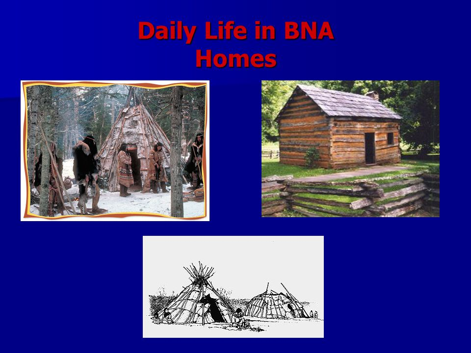 Daily Life in BNA Homes