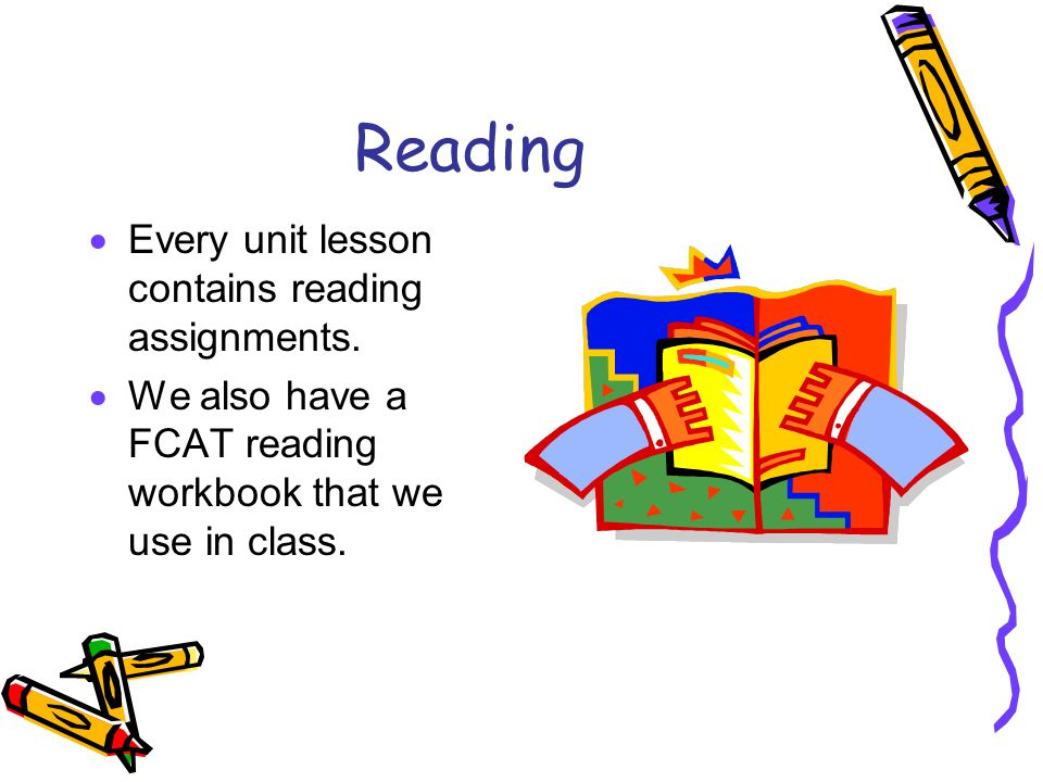 Reading Every unit lesson contains reading assignments.