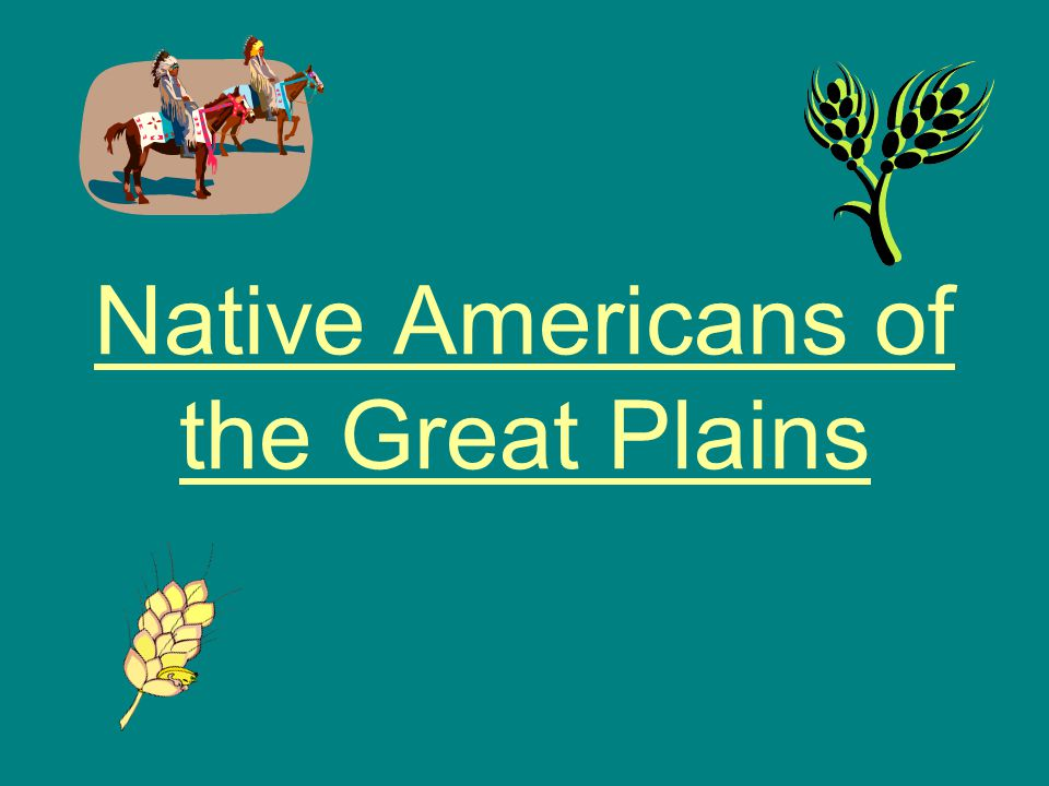 Native Americans of the Great Plains