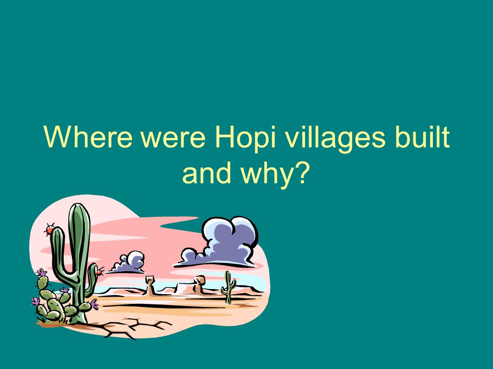Where were Hopi villages built and why