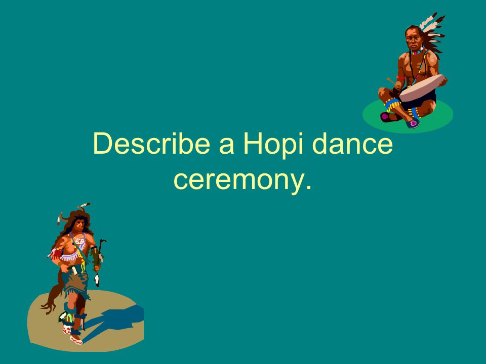 Describe a Hopi dance ceremony.