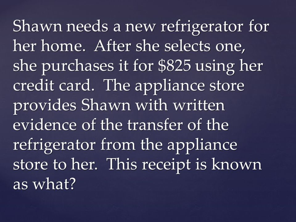 Shawn needs a new refrigerator for her home