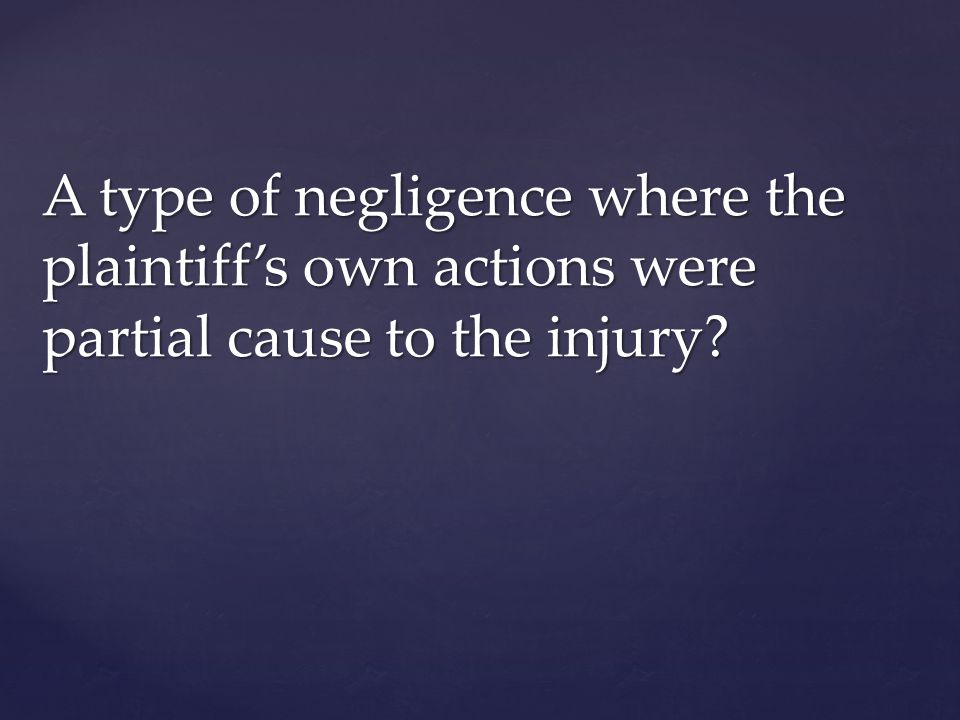 A type of negligence where the plaintiff's own actions were partial cause to the injury