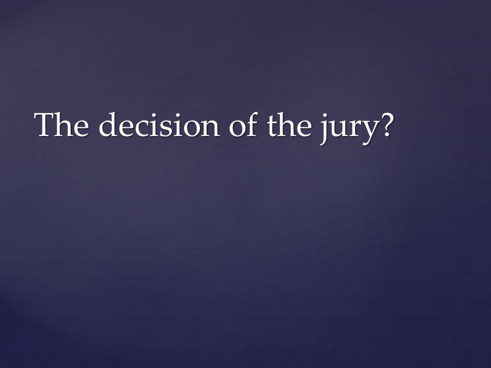 The decision of the jury