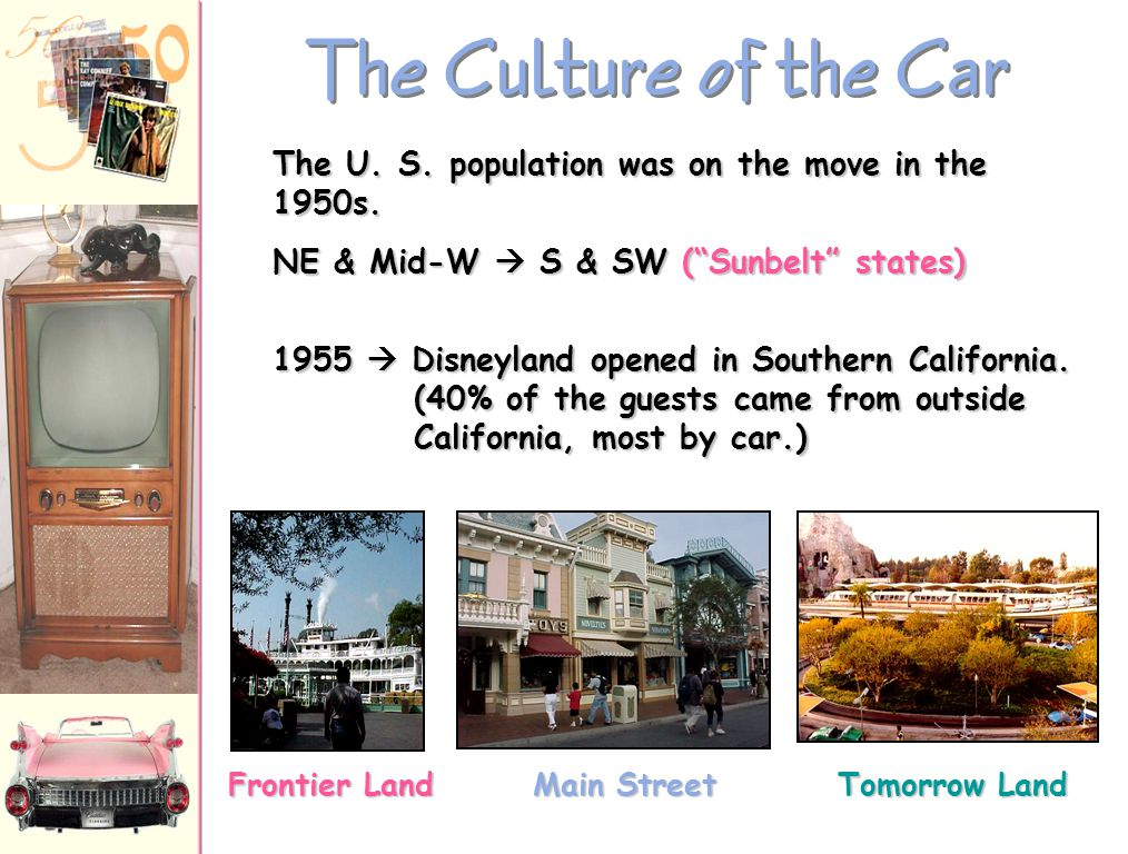 The Culture of the Car The U. S. population was on the move in the 1950s. NE & Mid-W  S & SW ( Sunbelt states)