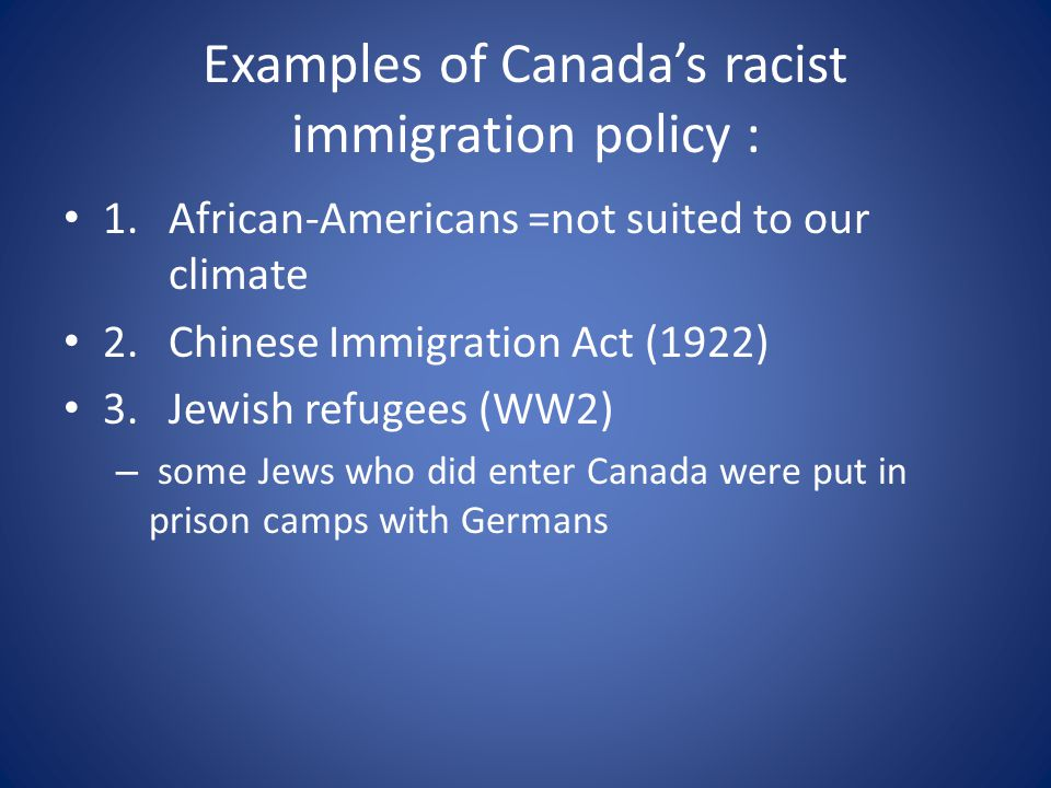 Examples of Canada's racist immigration policy :