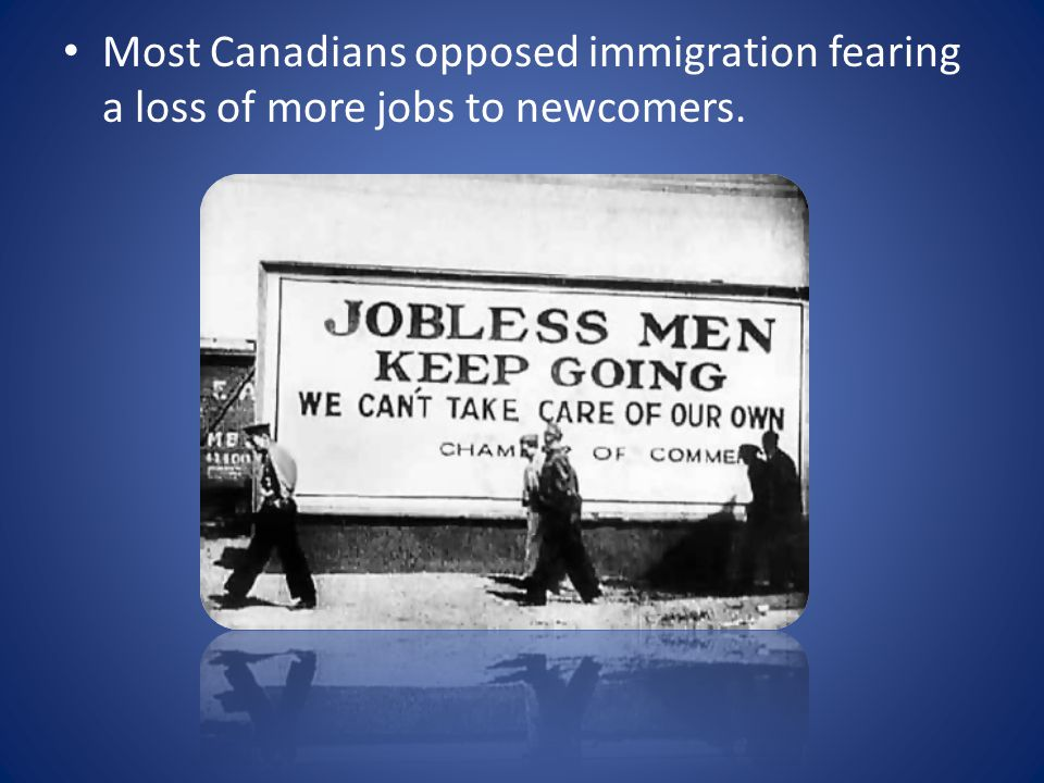 Most Canadians opposed immigration fearing a loss of more jobs to newcomers.