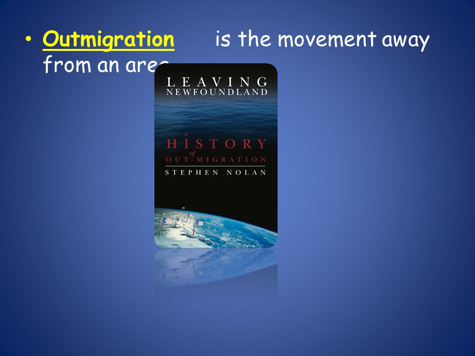 Outmigration is the movement away from an area