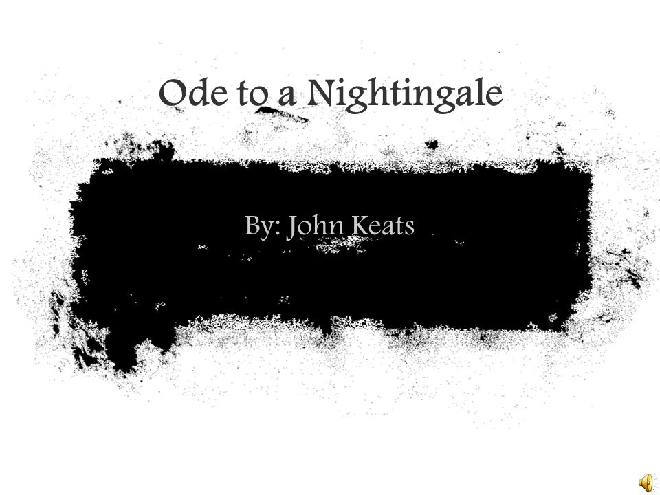 Ode to a Nightingale By: John Keats