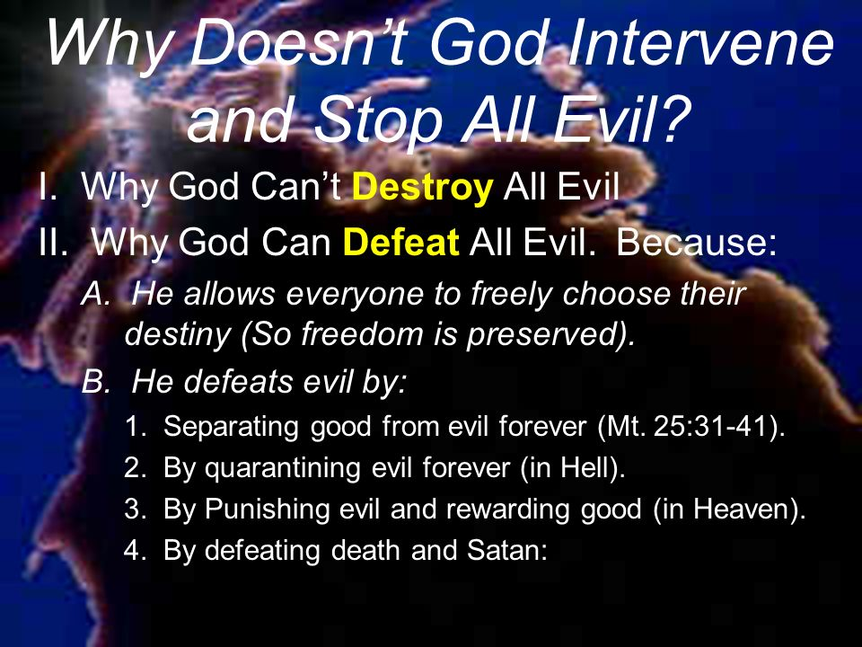 Why Doesn't God Intervene and Stop All Evil