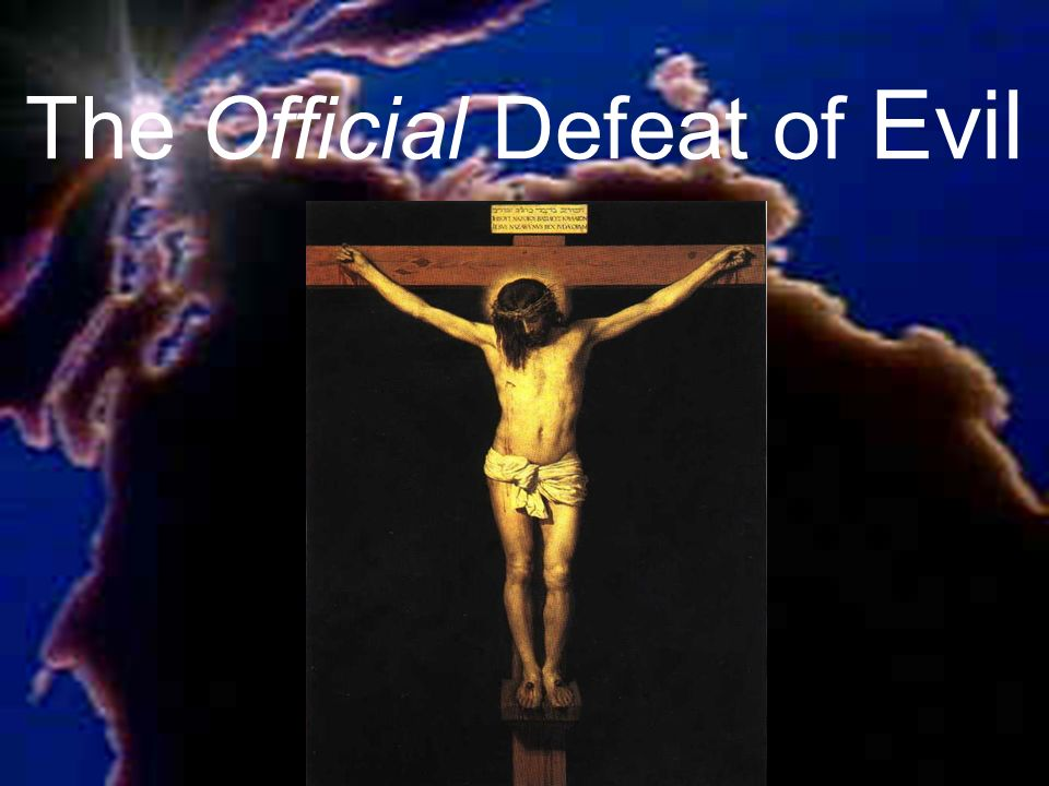 The Official Defeat of Evil