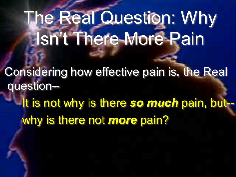 The Real Question: Why Isn't There More Pain