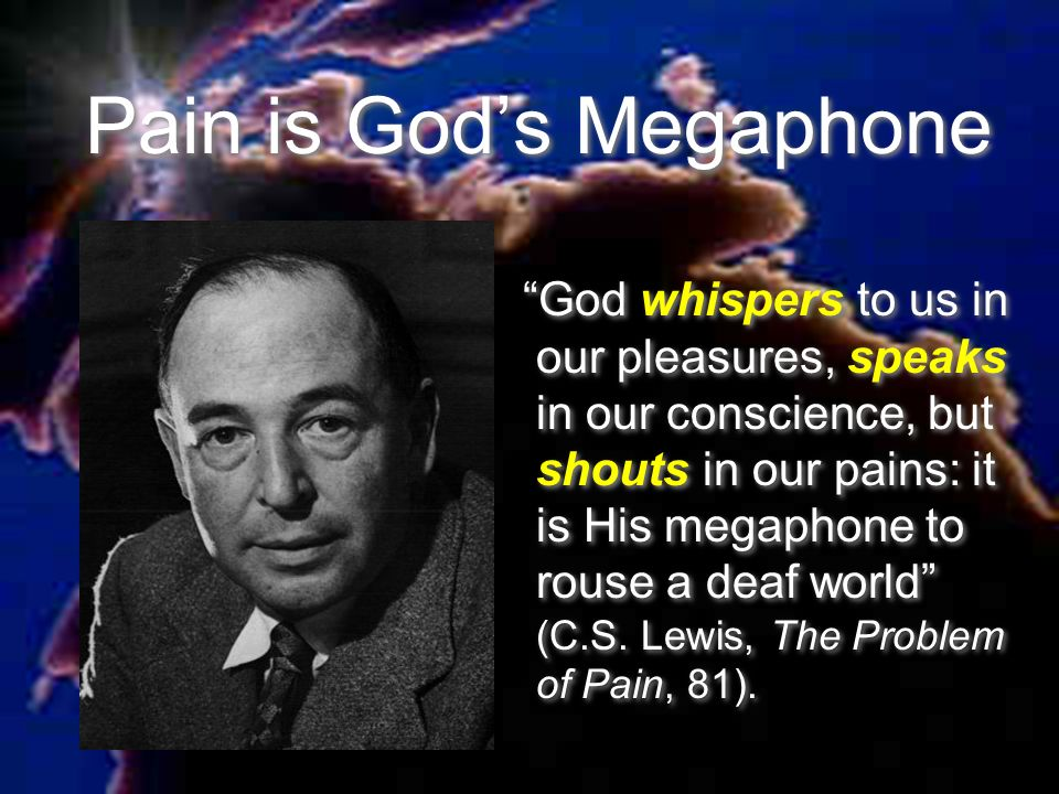 Pain is God's Megaphone