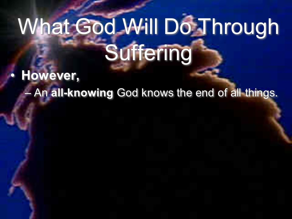 What God Will Do Through Suffering