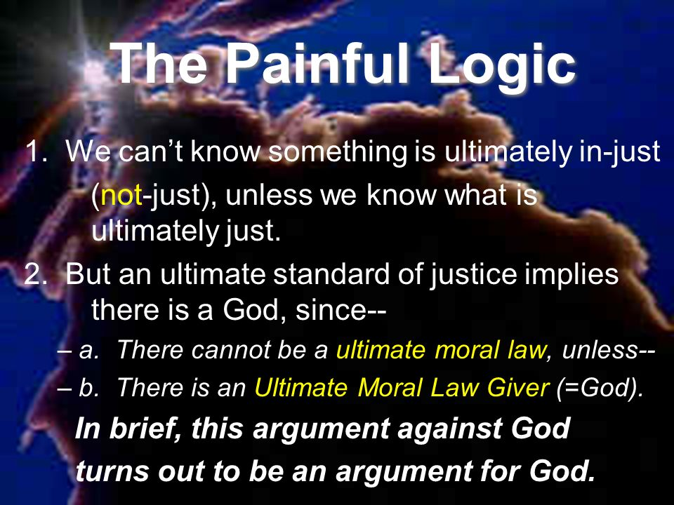 The Painful Logic 1. We can't know something is ultimately in-just