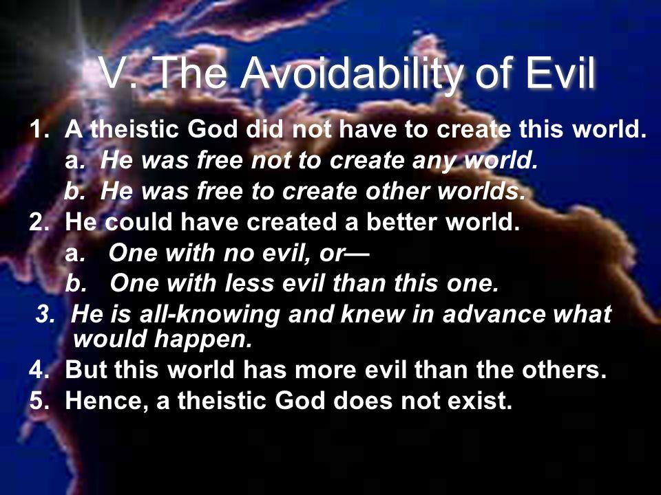 V. The Avoidability of Evil